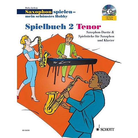 Schott Saxophon spielen - mein schönstes Hobby Spielbuch 2 - Tenor