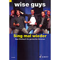 Schott Wise Guys - Sing mal wieder « Partitions choeur